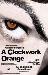 A CLOCKWORK ORANGE by Anthony Burgess dir. JD Folsom 2008