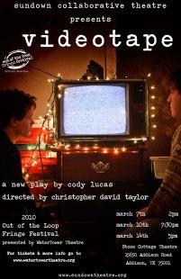 VIDEOTAPE by Cody Lucas dir. Christopher David Taylor 2009, 2010