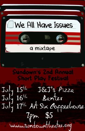 WE ALL HAVE ISSUES: A Mixtape Short Works Festival 2010