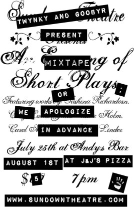 WE APOLOGIZE IN ADVANCE A Mixtape Short Works Festival 2009